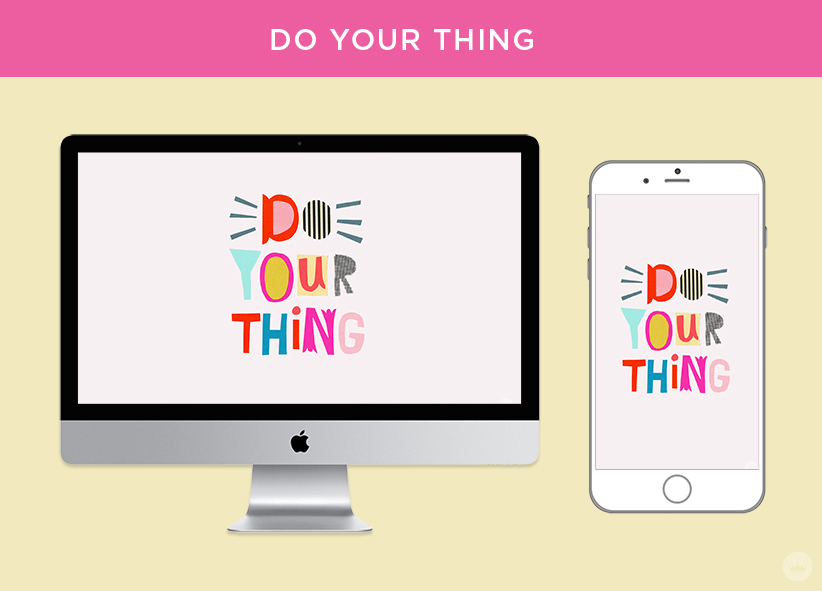 Do your thing digital wallpapers