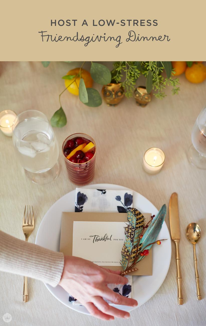 Host a low stress Friendsgiving dinner | thinkmakeshareblog.com