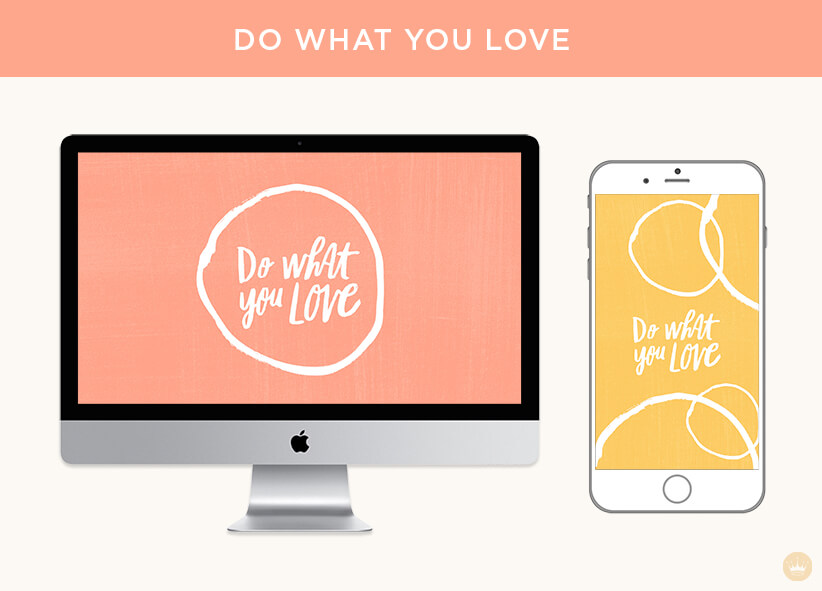 Do what you love digital wallpapers