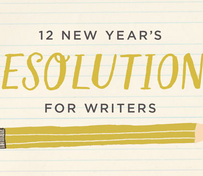 WRITERS' RESOLUTIONS | thinkmakeshareblog.com